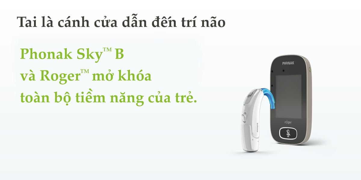 PHONAK SKY B - MỞ KHÓA TIỀM NĂNG CỦA TRẺ